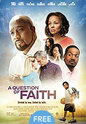 """A Question Of Faith"" movie clips poster"