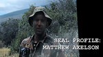 "Watch the movie clip ""Matthew Axelson Profile"" from ""Lone Survivor"""